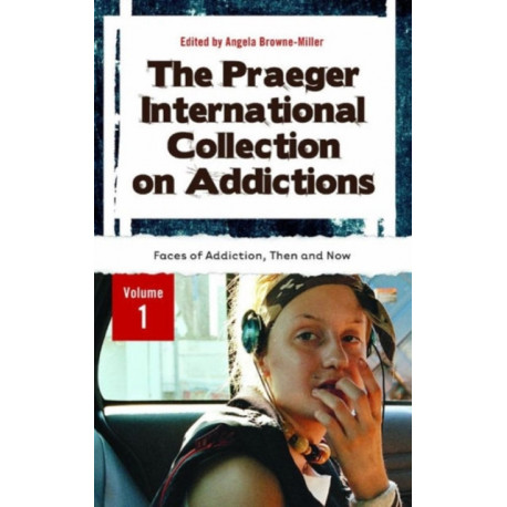 The Praeger International Collection on Addictions [4 volumes]