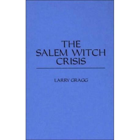 The Salem Witch Crisis