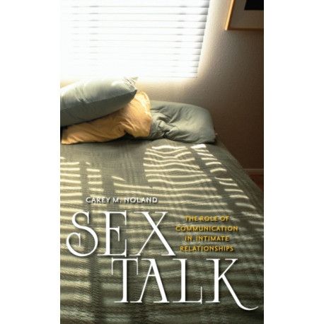 Sex Talk: The Role of Communication in Intimate Relationships