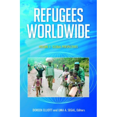 Refugees Worldwide [4 volumes]