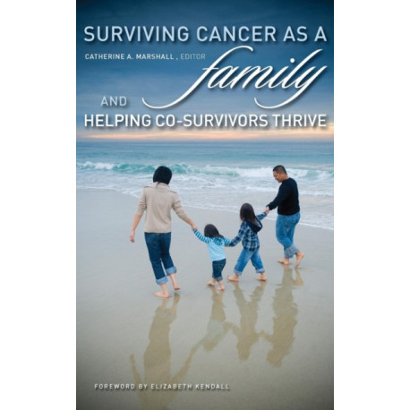Surviving Cancer as a Family and Helping Co-Survivors Thrive