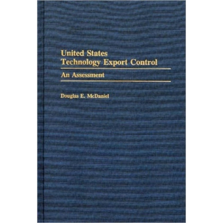 United States Technology Export Control: An Assessment