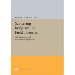 Scattering in Quantum Field Theories: The Axiomatic and Constructive Approaches