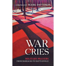 War Cries: Military Prayers from Barracks to Battlefield