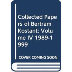 Collected Papers of Bertram Kostant: Volume IV 1989-1999