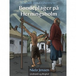 Rundt om friherren: Bondeplager på Herningsholm