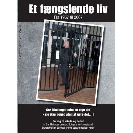 Et fængslende liv: fra 1967 til 2007 - en bog til minde og debat