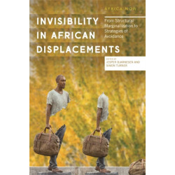 Invisibility in African Displacements: From Structural Marginalization to Strategies of Avoidance