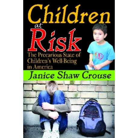 Children at Risk: The Precarious State of Children's Well-being in America