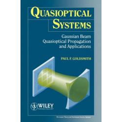 Quasioptical Systems: Gaussian Beam Quasioptical Propogation and Applications