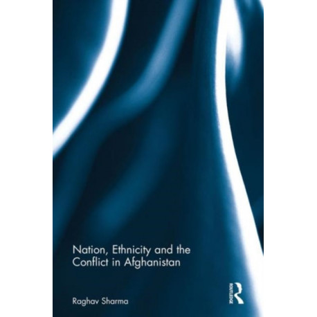 Nation, Ethnicity and the Conflict in Afghanistan: Political Islam and the rise of ethno-politics 1992-1996