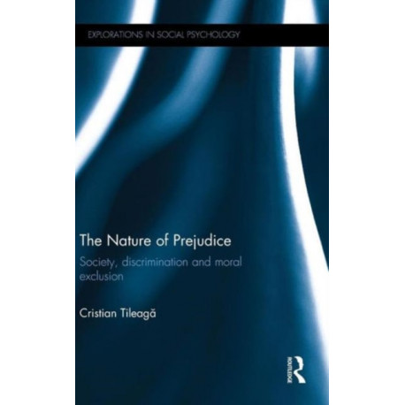 The Nature of Prejudice: Society, discrimination and moral exclusion