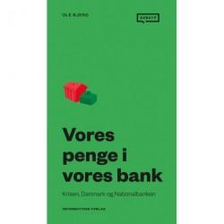 Vores penge i vores bank: krisen, Danmark og Nationalbanken