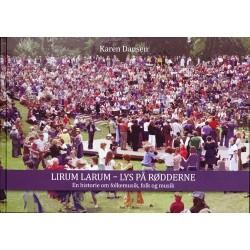 Lirum Larum - Lys på rødderne: En historie om folkemusik, folk og musik