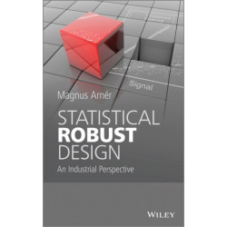 Statistical Robust Design: An Industrial Perspective
