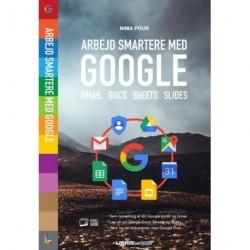 Arbejd smartere med Google: Gmail, Google Docs, Google Sheets, Google Slides