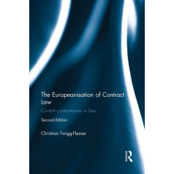 The Europeanisation of Contract Law: Current Controversies in Law