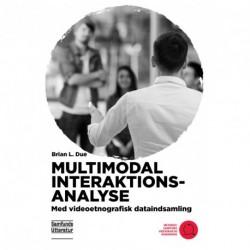 Multimodal interaktionsanalyse: Med videoetnografisk dataindsamling