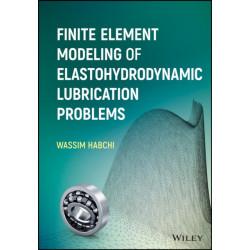 Finite Element Modeling of Elastohydrodynamic Lubrication Problems
