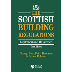 The Scottish Building Regulations: Explained and Illustrated