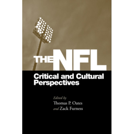 The NFL: Critical and Cultural Perspectives