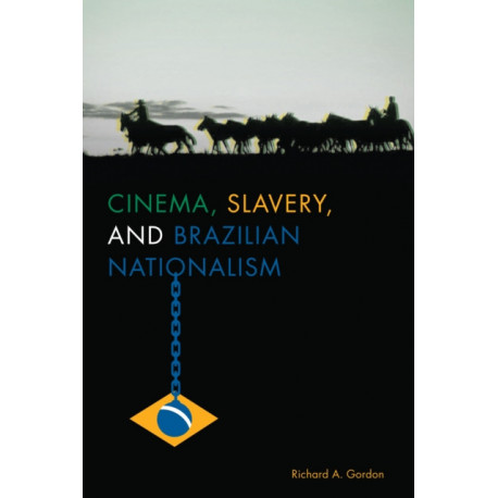 Cinema, Slavery, and Brazilian Nationalism
