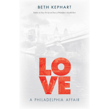 Love: A Philadelphia Affair