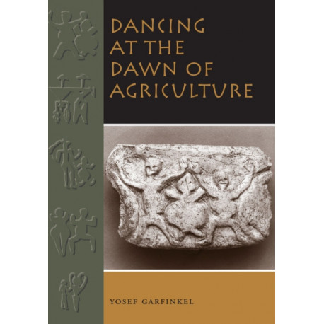 Dancing at the Dawn of Agriculture