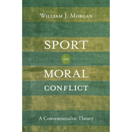 Sport and Moral Conflict: A Conventionalist Theory
