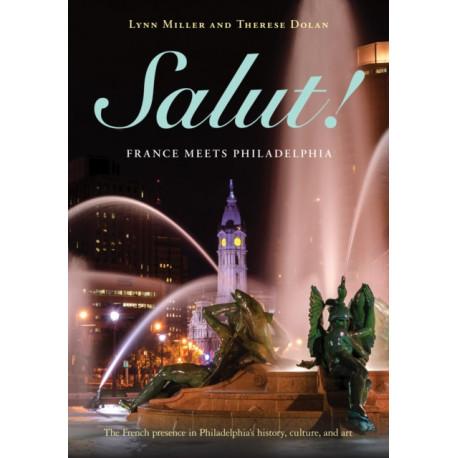 Salut!: France Meets Philadelphia