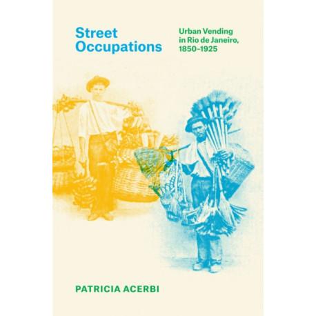 Street Occupations: Urban Vending in Rio de Janeiro, 1850-1925
