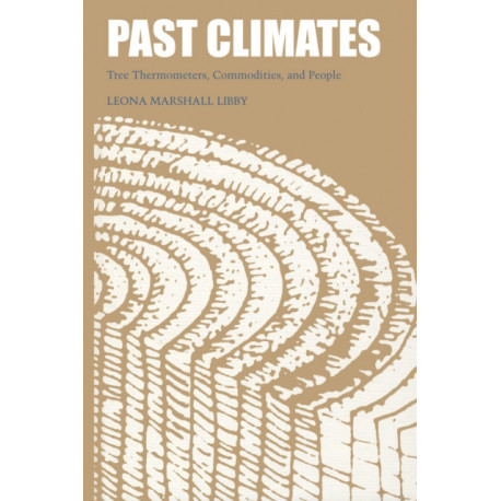 Past Climates: Tree Thermometers, Commodities, and People