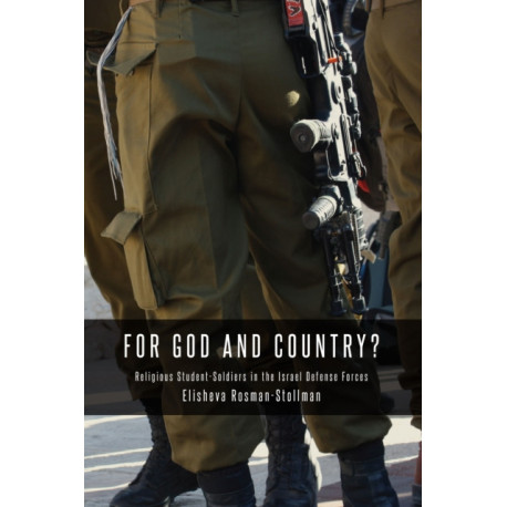 For God and Country?: Religious Student-Soldiers in the Israel Defense Forces