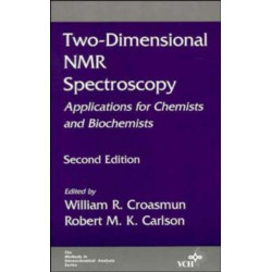 Two-Dimensional NMR Spectroscopy: Applications for Chemists and Biochemists