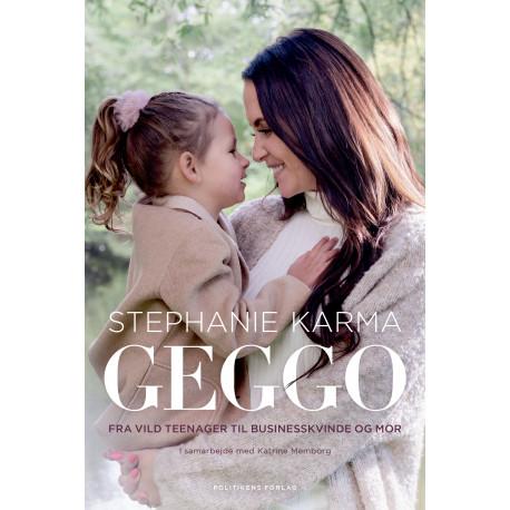 Geggo: Fra vild teenager til businesskvinde og mor