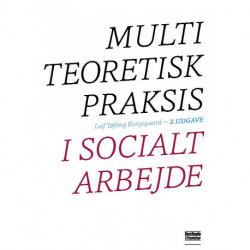 Multiteoretisk praksis i socialt arbejde
