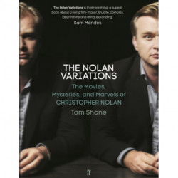 The The Nolan Variations: The Movies, Mysteries, and Marvels of Christopher Nolan
