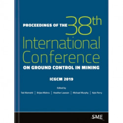 Proceedings of the 38th International Conference on Ground Control in Mining