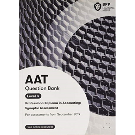 AAT Professional Diploma in Accounting Level 4 Synoptic Assessment: Question Bank