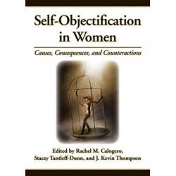 Self-Objectification in Women: Causes, Consequences and Counteractions