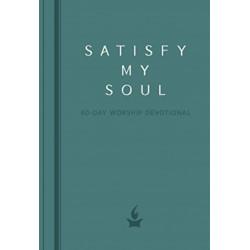 Satisfy My Soul: 40 Day Worship Devotional