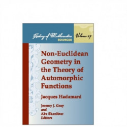 Non-euclidean Geometry in the Theory of Automorphic Functions