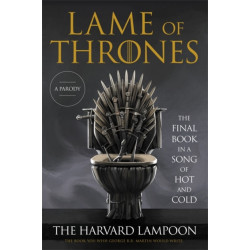 Lame of Thrones: The Final Book in a Song of Hot and Cold