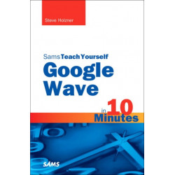 Sams Teach Yourself Google Wave in 10 Minutes