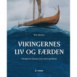 Vikingernes liv og færden: vikingernes historie i kort, tekst og billeder
