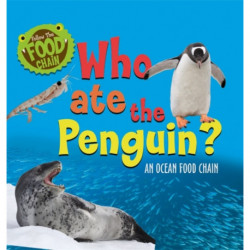 Who Ate the Penguin?: An Ocean Food Chain