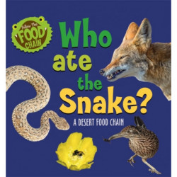 Who Ate the Snake?: A Desert Food Chain