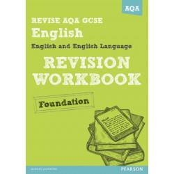 Revise AQA: GCSE English and English Language Revision Workbook Foundation - Book and ActiveBook Bundle