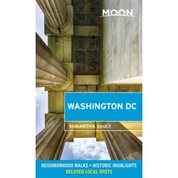 Moon Washington DC (Second Edition): Neighborhood Walks, Historic Highlights, Beloved Local Spots