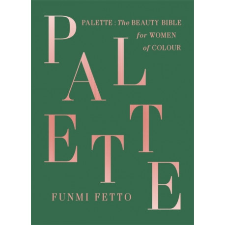 Palette: The Beauty Bible for Women of Colour